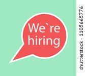 speech bubble we are hiring.... | Shutterstock . vector #1105665776