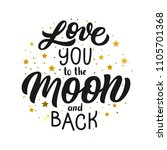 hand lettering i love you to... | Shutterstock .eps vector #1105701368