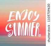 enjoy summer   handwritten... | Shutterstock .eps vector #1105709630