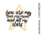 you are my sun  my moon and all ... | Shutterstock .eps vector #1105768250