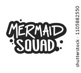 the inscription   mermaid squad.... | Shutterstock .eps vector #1105882550