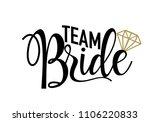 team bride with golden diamond. ... | Shutterstock .eps vector #1106220833