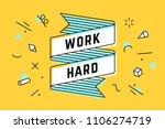 work hard. vintage ribbon... | Shutterstock .eps vector #1106274719
