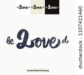 be loved beloved quote hand... | Shutterstock .eps vector #1107421460
