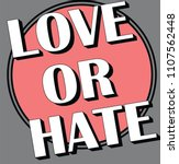 love or hate slogan print  | Shutterstock .eps vector #1107562448