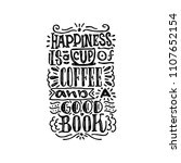 happiness is a cup of coffee... | Shutterstock .eps vector #1107652154