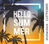 hello summer lettering. palm... | Shutterstock .eps vector #1107933800