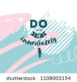 do it immediately. anti... | Shutterstock .eps vector #1108003154