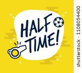 half time sign for football or... | Shutterstock .eps vector #1108054400