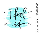 i feel it   handwritten... | Shutterstock .eps vector #1108109948