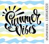 summer vibes. lettering. card.... | Shutterstock .eps vector #1108165223