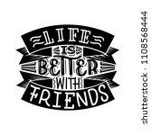 life is better with friends.... | Shutterstock .eps vector #1108568444