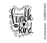 Always Stay Humble And Kind...