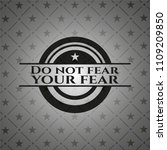 do not fear your fear black... | Shutterstock .eps vector #1109209850