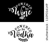 powered by wine vodka. funny... | Shutterstock .eps vector #1109316149