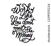 work like you don't need the... | Shutterstock .eps vector #1109555216