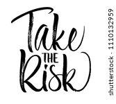 take the risk lettering....
