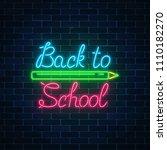 neon banner with back to school ... | Shutterstock .eps vector #1110182270