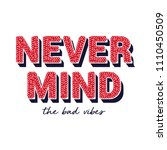 never mind the bad vibes slogan ... | Shutterstock .eps vector #1110450509
