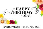 happy birthday floral lettering ... | Shutterstock .eps vector #1110702458