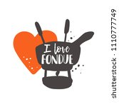 i love fondue. traditional... | Shutterstock .eps vector #1110777749