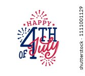happy fourth of july  hand...   Shutterstock .eps vector #1111001129