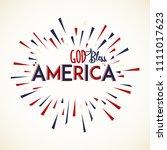 god bless america. greeting... | Shutterstock .eps vector #1111017623