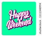 happy weekend banner lettering...   Shutterstock .eps vector #1111348994