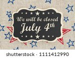 we will be closed july 4th text ... | Shutterstock . vector #1111412990