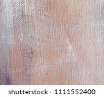 abstract art background. oil on ... | Shutterstock . vector #1111552400