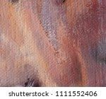 abstract art background. oil on ... | Shutterstock . vector #1111552406