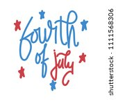 hand writing of fourth of july | Shutterstock .eps vector #1111568306