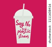 say no to plastic straws. red... | Shutterstock .eps vector #1111608416
