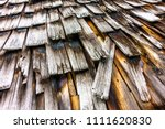 old wooden shingles at a hut  ... | Shutterstock . vector #1111620830