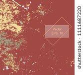 grunge urban dust distress... | Shutterstock .eps vector #1111687220