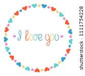 round heart frame. i love you.... | Shutterstock .eps vector #1111754228