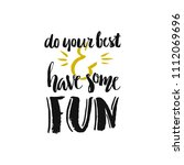 do your best and have some fun  ...   Shutterstock .eps vector #1112069696