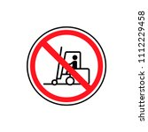 no forklift truck sign. red... | Shutterstock .eps vector #1112229458