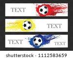 soccer   football   banner set. ... | Shutterstock .eps vector #1112583659