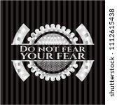 do not fear your fear silver... | Shutterstock .eps vector #1112615438