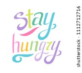 stay hungry hand written... | Shutterstock .eps vector #1112712716