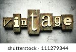 Vintage concept, retro letterpress type on grunge background - stock photo