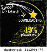 sweet dreams is downloading... | Shutterstock .eps vector #1112996474