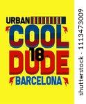 barcelona cool dude t shirt... | Shutterstock .eps vector #1113473009