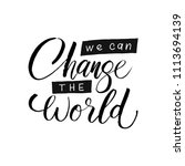 we can change the world. funny... | Shutterstock .eps vector #1113694139