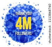 4m or 4000000 followers thank... | Shutterstock .eps vector #1113868760