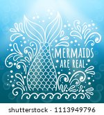 mermaid are real. vector doodle ... | Shutterstock .eps vector #1113949796