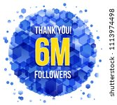 6m or 6000000 followers thank... | Shutterstock .eps vector #1113974498