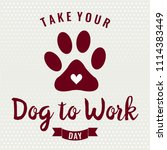 take your dog to work day card... | Shutterstock .eps vector #1114383449