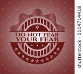 do not fear your fear badge... | Shutterstock .eps vector #1114714418